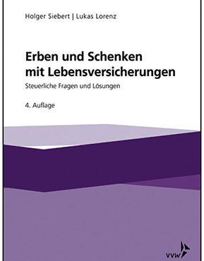 Publikation Erben und Schenken mit Lebensversicherung Holger Siebert und Lukas Lorenz