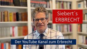 Siebert´s Erbrecht - Der Youtube Kanal zum Erbrecht